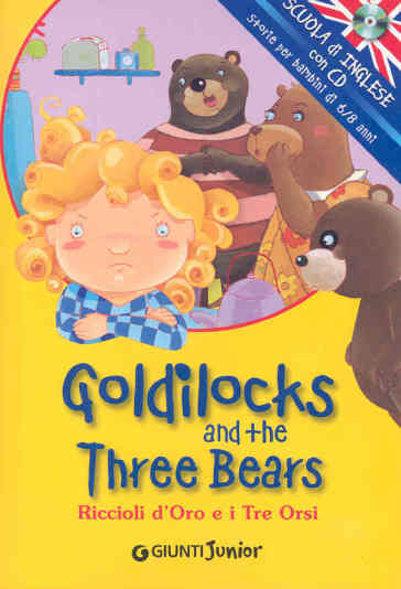 Goldilocks and the three bears-Riccioli d'oro e i tre orsi. Ediz. bilingue. Con CD Audio
