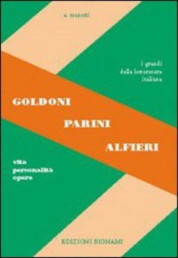 Goldoni, Parini, Alfieri. Vita, personalità, opere. Per le Scuole superiori - Alfredo Menetti |