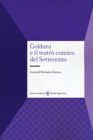 Goldoni e il teatro comico del Settecento - P. Vescovo | Thecosgala.com