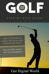 Golf Step by Step Guide
