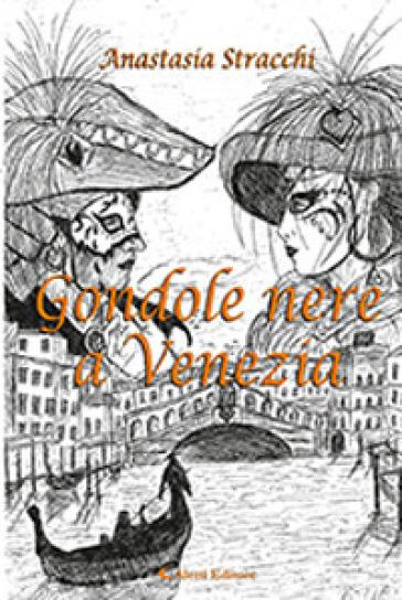 Gondole nere a Venezia - Anastasia Stracchi |