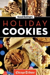 Good Eating s Holiday Cookies