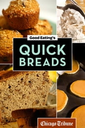 Good Eating s Quick Breads