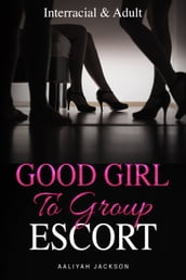 Good Girl To Group Escort