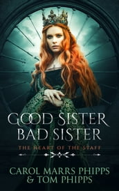 Good Sister, Bad Sister: Heart of the Staff