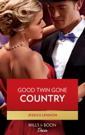 Good Twin Gone Country (Mills & Boon Desire) (Dynasties: Beaumont Bay, Book 4)