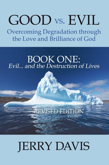 Good Vs. Evil . . . Overcoming Degradation Through the Love and Brilliance of God