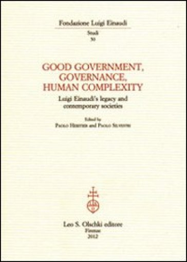 Good government, governance, human complexity. Luigi Einaudi's legacy and contemporary societies - Francoise Héritier |