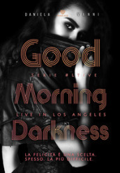 Good morning Darkness. Live in Los Angeles. 3.