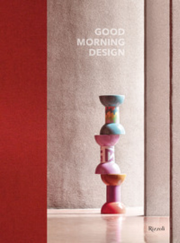 Good morning design. Ediz. italiana e inglese