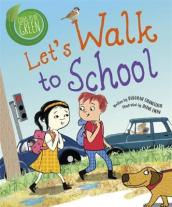 Good to be Green: Let s Walk to School