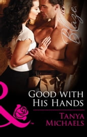 Good with His Hands (Mills & Boon Blaze) (The Wrong Bed, Book 59)