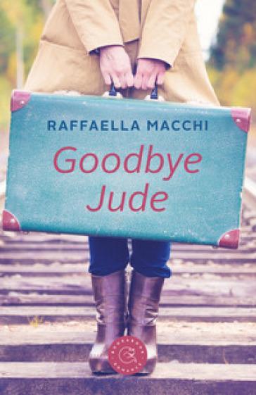Goodbye Jude - Raffaella Macchi |