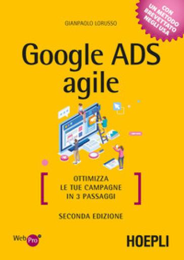 Google Ads agile. Ottimizza le tue campagne in 3 passaggi - Giampaolo Lorusso | Thecosgala.com