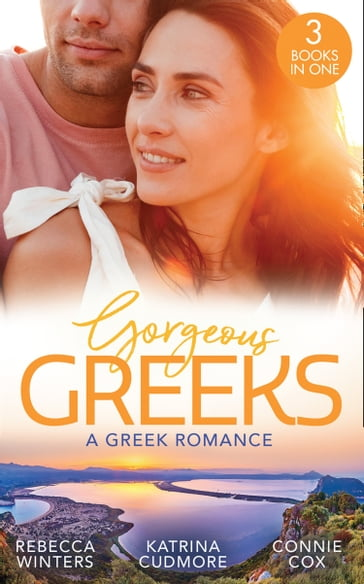 Gorgeous Greeks: A Greek Romance: Along Came Twins (Tiny Miracles) / The Best Man's Guarded Heart / His Hidden American Beauty