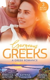 Gorgeous Greeks: A Greek Romance: Along Came Twins (Tiny Miracles) / The Best Man s Guarded Heart / His Hidden American Beauty