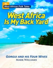 Gorgui and His Four Wives - A West African Folk Tale re-told