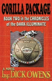 Gorilla Package: Book Two in the Chronicles of the Dark Illuminate
