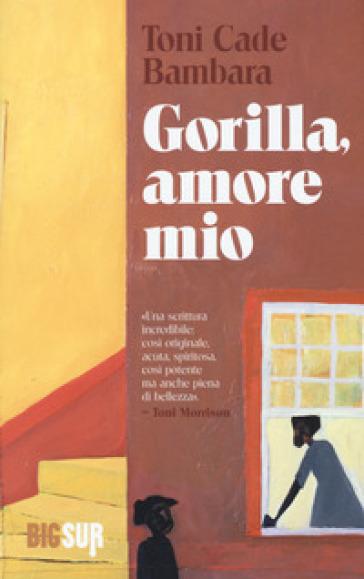 Gorilla, amore mio - Toni Cade Bambara | Kritjur.org