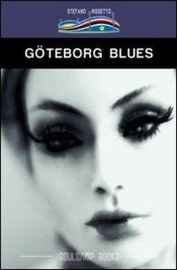 Goteborg Blues. Ediz. italiana - Stefano Rissetto pdf epub