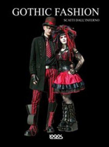 Gothic fashion. Scatti dall'inferno