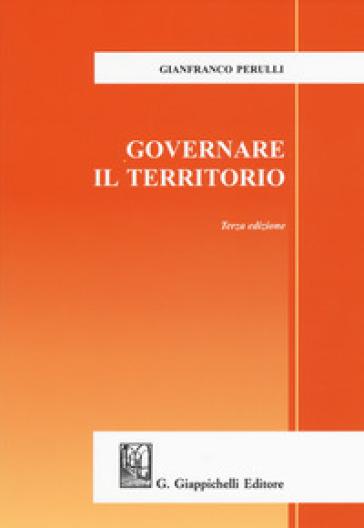 Governare il territorio - Gianfranco Perulli  