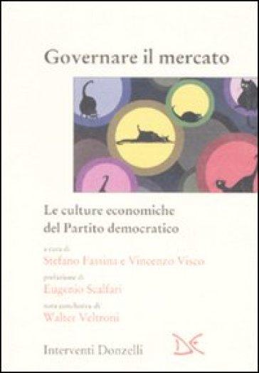 Governare il mercato. Le culture economiche del Partito democratico - Vincenzo Visco | Thecosgala.com