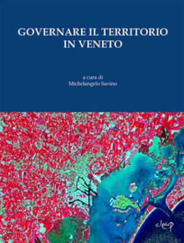 Governare il territorio in Veneto - M. Savino |