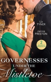 Governesses Under The Mistletoe: The Runaway Governess / The Governess s Secret Baby