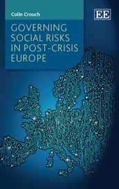 Governing Social Risks in Post-Crisis Europe