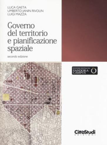 Governo del territorio e pianificazione spaziale. Con Contenuto digitale per download e accesso on line - Luca Gaeta |