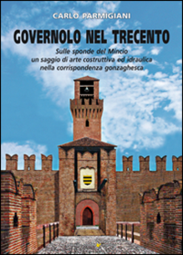 Governolo nel trecento - Carlo Parmigiani  
