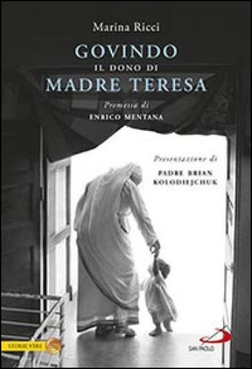 Govindo. Il dono di Madre Teresa - Marina Ricci   Thecosgala.com