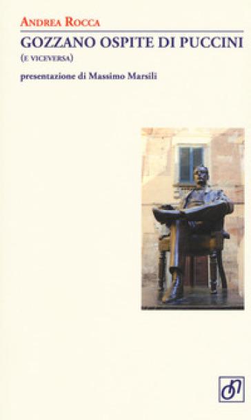 Gozzano ospite di Puccini (e viceversa) - Andrea Rocca | Thecosgala.com