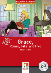 Grace, Romeo, Juliet and Fred. Livello 2 (A1-A2). Con CD Audio