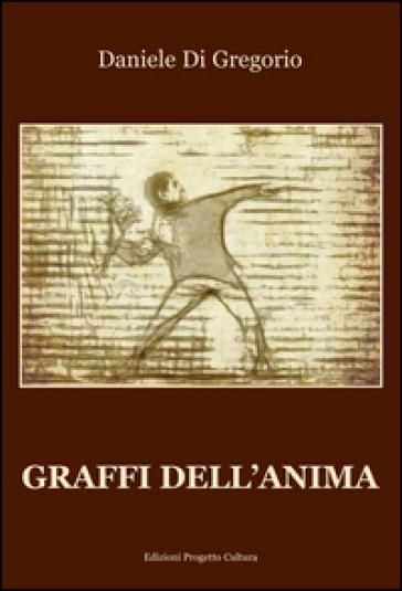 Graffi dell'anima - Daniele Di Gregorio   Kritjur.org