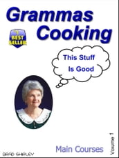 Gramma s Cooking Main Courses (Volume 1)