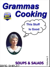 Gramma s Cooking Soups & Salads (Volume 2)