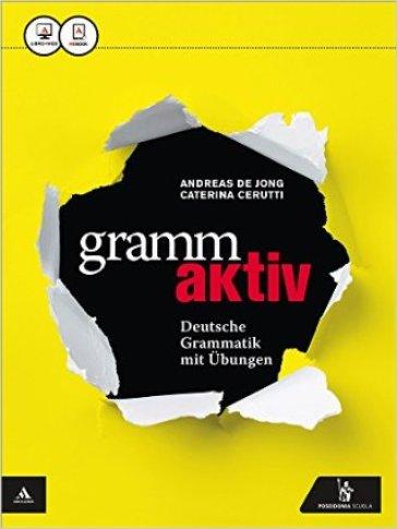 Grammaktiv. Vol. unico. Per le Scuole superiori. Con e-book. Con espansione online - Andreas De Jong pdf epub
