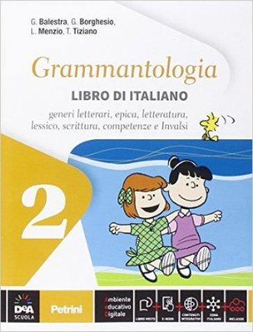 Grammantologia. Libro di italiano. Per la Scuola media. Con e-book. Con espansione online. 2. - G. Balestra |