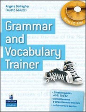 Grammar and vocabulary trainer. Student's book. Per le Scuole superiori. Con CD-ROM - Angela Gallagher pdf epub