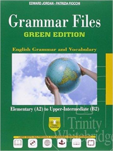 Grammar files. Ediz. green. Per le Scuole superiori. Con e-book. Con espansione online - Edward Jordan | Rochesterscifianimecon.com