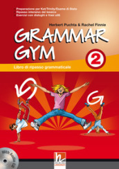 Grammar gym. Per la Scuola media. Con CD Audio. 2.