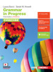 Grammar in progress. Updated. Per le Scuole superiori. Con e-book. Con espansione online