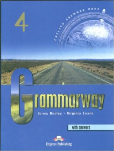Grammarway. Student's book. With answers. Per le Scuole superiori. 4.