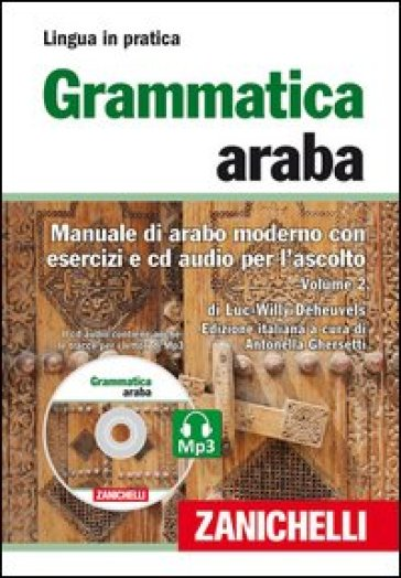 Grammatica araba. Manuale di arabo moderno con esercizi e CD Audio per l'ascolto. Con 2 CD Audio formato MP3. 2. - Luc-Willy Deheuvels | Ericsfund.org