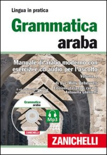 Grammatica araba. Manuale di arabo moderno con esercizi e CD Audio per l'ascolto. Con 2 CD Audio formato MP3. 1.