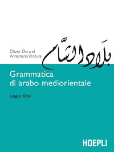 Grammatica di arabo mediorientale. Lingua sami - Olivier Durand |