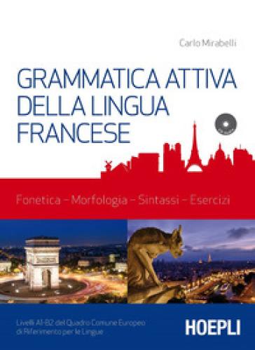 Grammatica attiva della lingua francese. Con CD-Audio - Carlo Mirabelli |