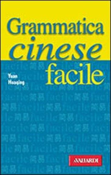 Grammatica cinese facile - Huaqing Yuan |